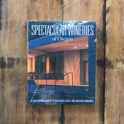 Spectacular Wineries of Oregon book